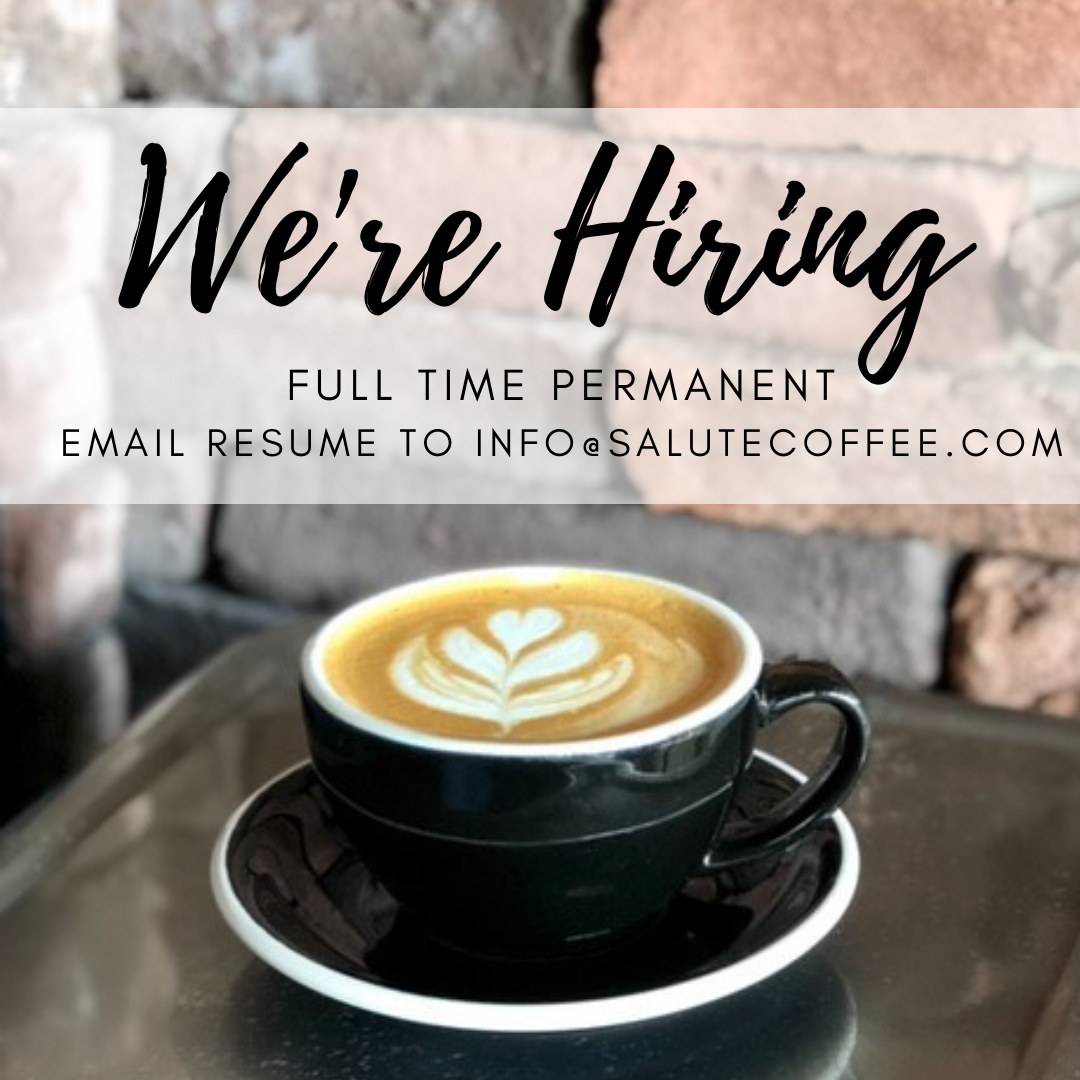 Salute Coffee Company (NEW LOCATION) – Hiring All Positions