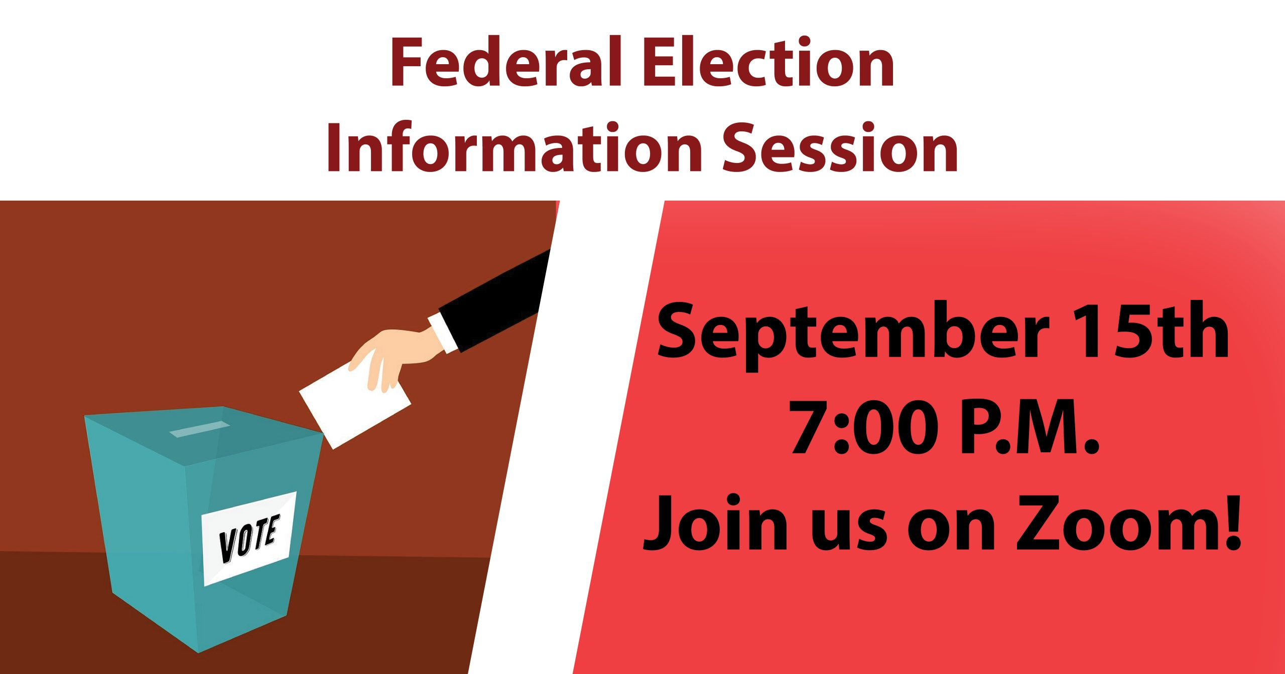 Federal Election Information Session